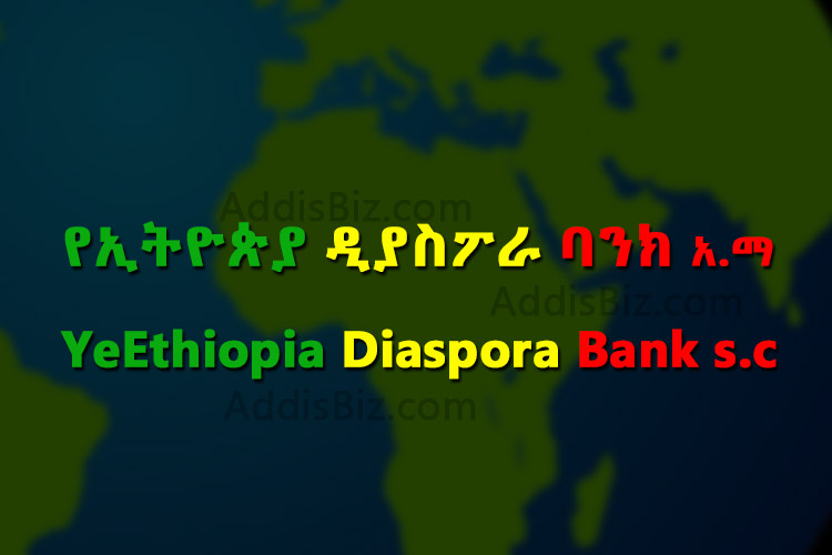 YeEthiopia Diaspora Bank Prepares to Join to ever growing banking industry